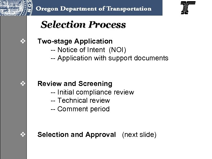 Selection Process v Two-stage Application -- Notice of Intent (NOI) -- Application with support