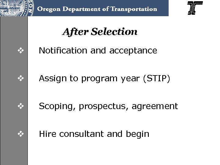After Selection v Notification and acceptance v Assign to program year (STIP) v Scoping,