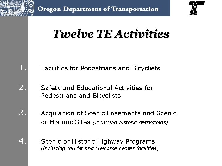 Twelve TE Activities 1. Facilities for Pedestrians and Bicyclists 2. Safety and Educational Activities