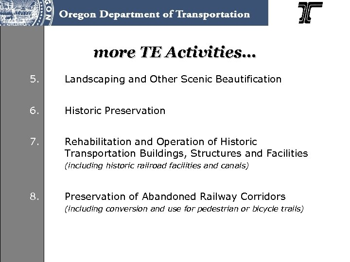 more TE Activities… 5. 5 Landscaping and Other Scenic Beautification 6. Historic Preservation 7.