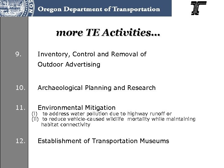 more TE Activities… 9. Inventory, Control and Removal of Outdoor Advertising 10. Archaeological Planning