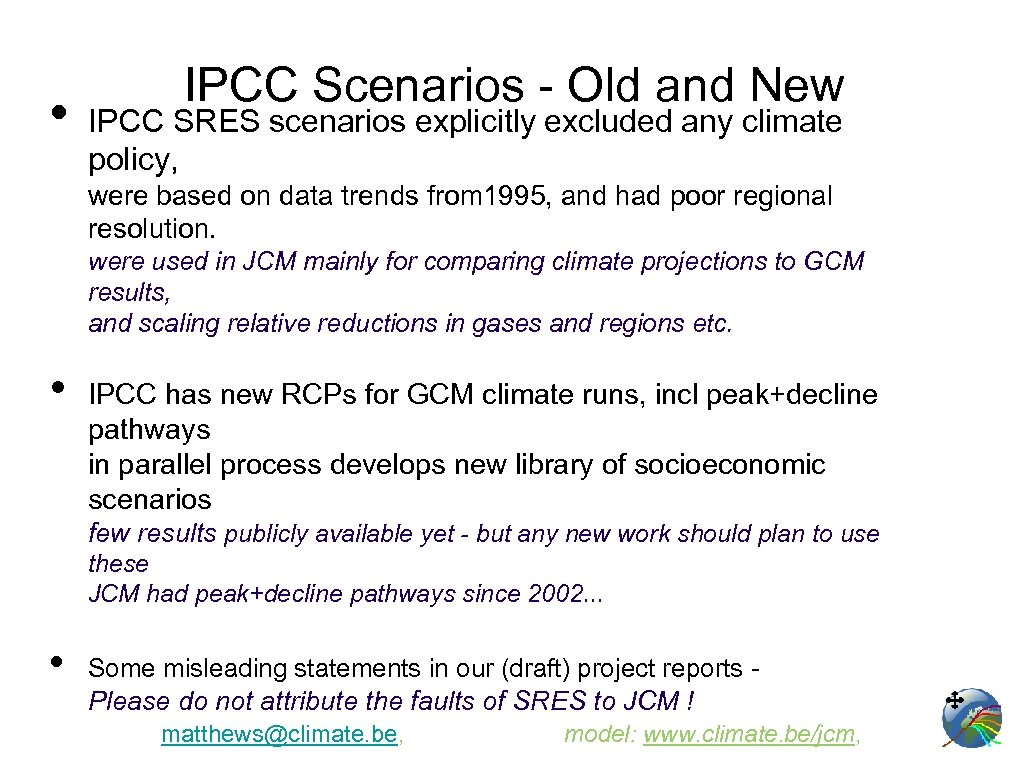 • IPCC Scenarios - Old and New IPCC SRES scenarios explicitly excluded any