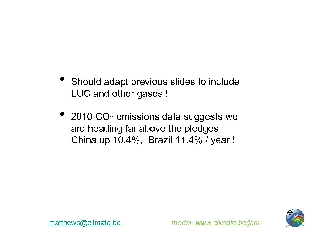 • • Should adapt previous slides to include LUC and other gases !