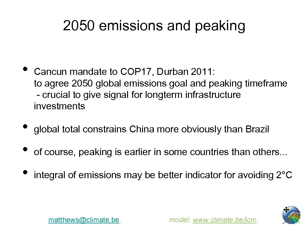 2050 emissions and peaking • • Cancun mandate to COP 17, Durban 2011: to