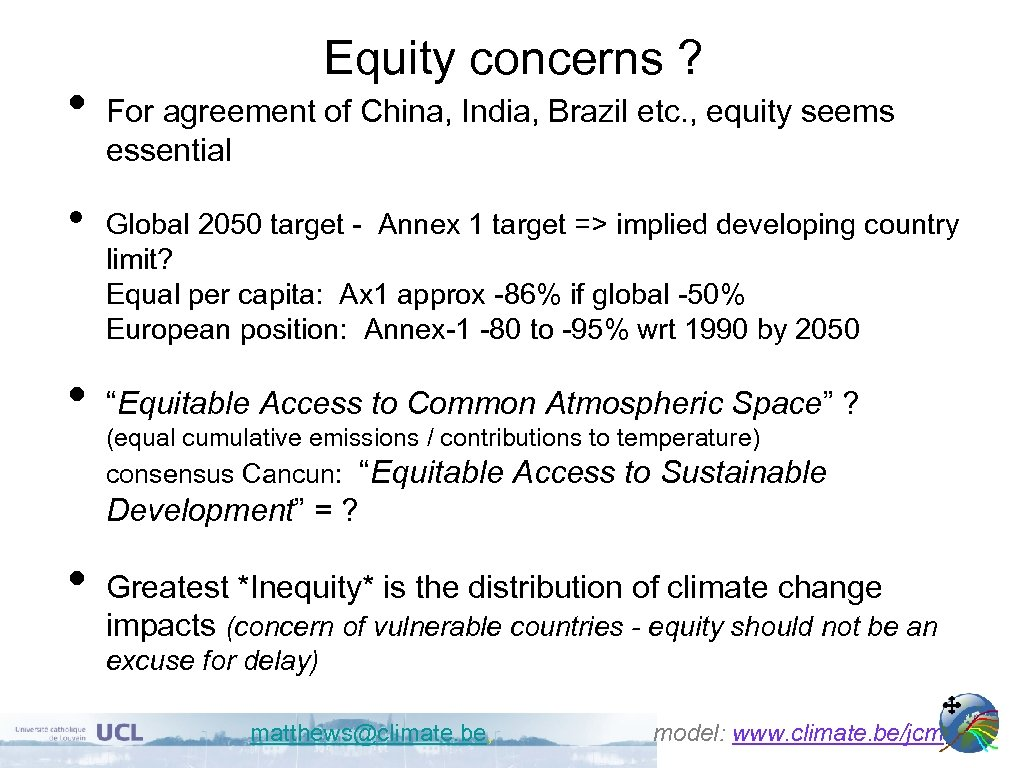 • • • Equity concerns ? For agreement of China, India, Brazil etc.