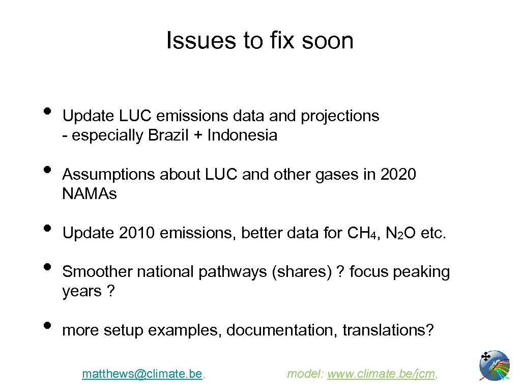 Issues to fix soon • • • Update LUC emissions data and projections -