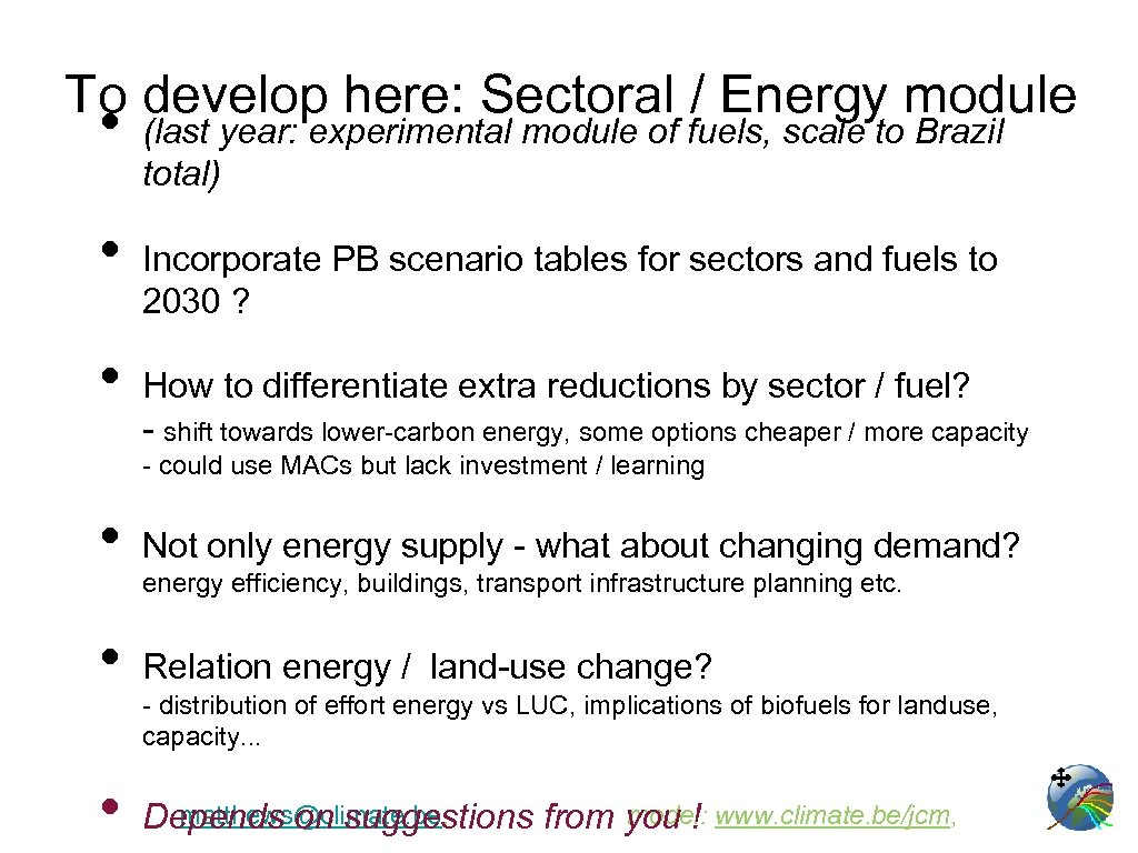 To develop here: Sectoral / Energy module • • • (last year: experimental module