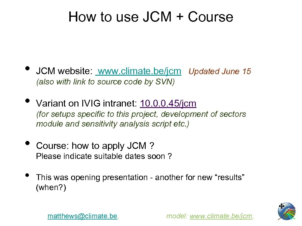 How to use JCM + Course • JCM website: www. climate. be/jcm Updated June