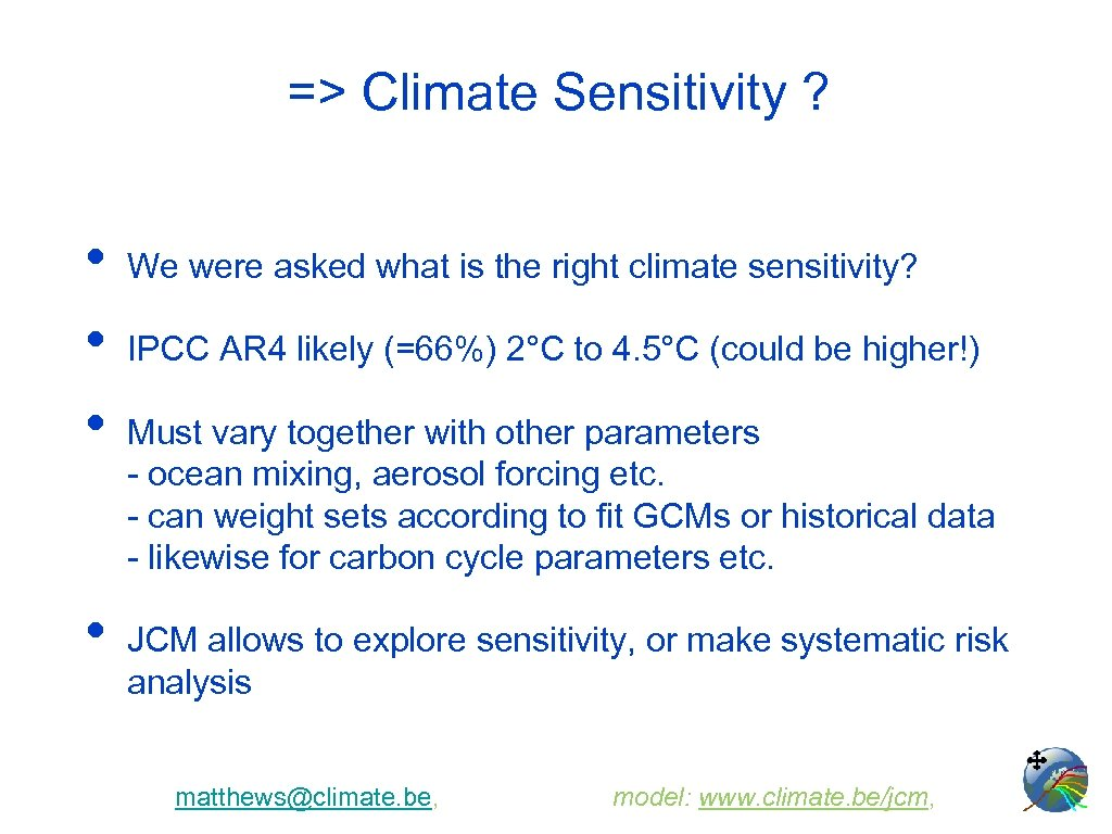 => Climate Sensitivity ? • • We were asked what is the right climate