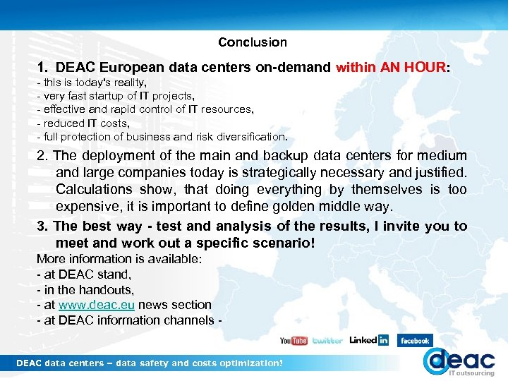 Conclusion 1. DEAC European data centers on-demand within AN HOUR: - this is today's