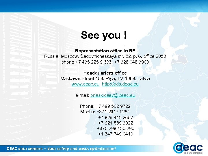 See you ! Representation office in RF Russia, Moscow, Sadovnicheskaya str. 82, p. 6,