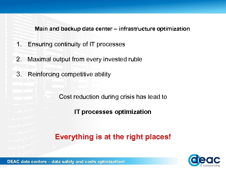 Main and backup data center – infrastructure optimization 1. Ensuring continuity of IT processes