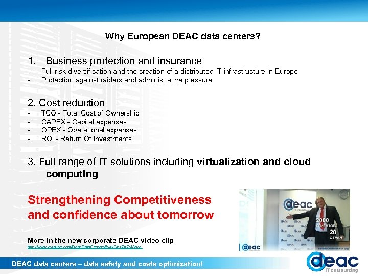 Why European DEAC data centers? 1. Business protection and insurance - Full risk diversification