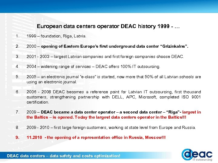 European data centers operator DEAC history 1999 - … 1. 1999 – foundation, Riga,