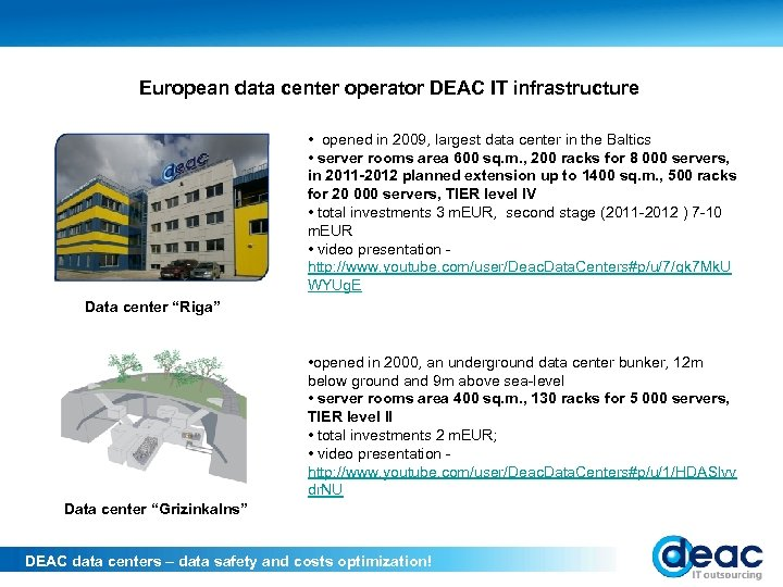 European data center operator DEAC IT infrastructure • opened in 2009, largest data center