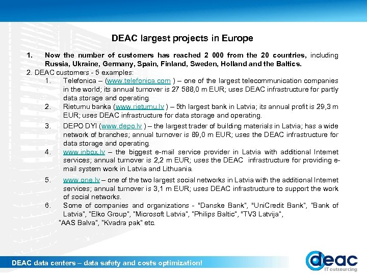 DEAC largest projects in Europe 1. Now the number of customers has reached 2