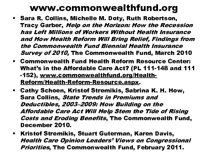www. commonwealthfund. org • Sara R. Collins, Michelle M. Doty, Ruth Robertson, Tracy Garber,