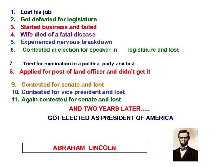 1. 2. 3. 4. 5. 6. 7. Lost his job Got defeated for legislature