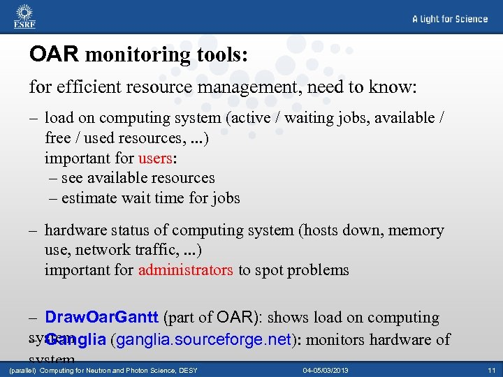 OAR monitoring tools: for efficient resource management, need to know: – load on computing