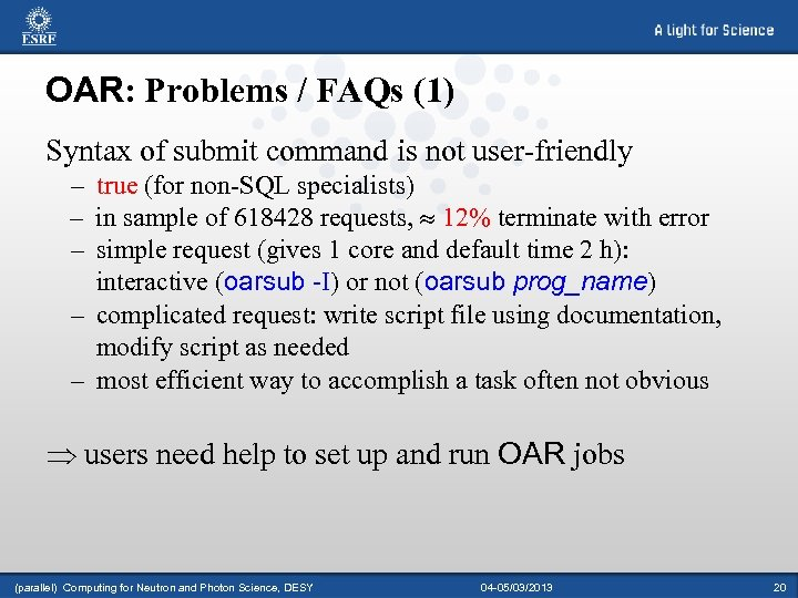 OAR: Problems / FAQs (1) Syntax of submit command is not user-friendly – true