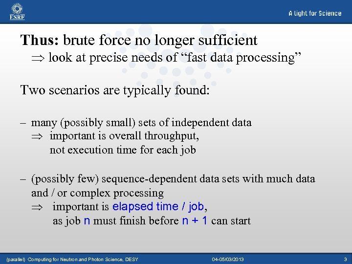 """Thus: brute force no longer sufficient Þ look at precise needs of """"fast data"""