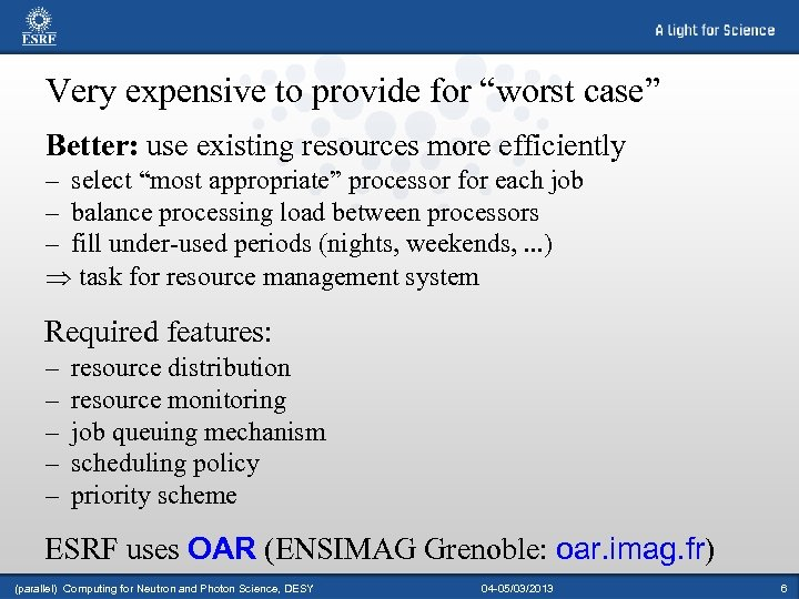 """Very expensive to provide for """"worst case"""" Better: use existing resources more efficiently –"""