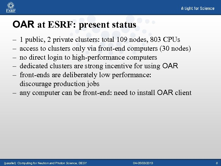 OAR at ESRF: present status – – – 1 public, 2 private clusters: total