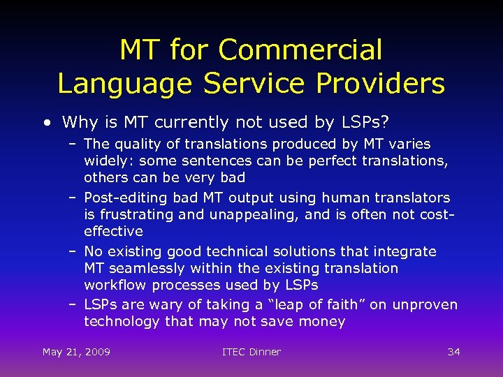 MT for Commercial Language Service Providers • Why is MT currently not used by