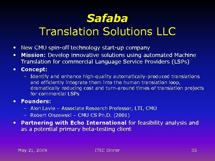 Safaba Translation Solutions LLC • New CMU spin-off technology start-up company • Mission: Develop