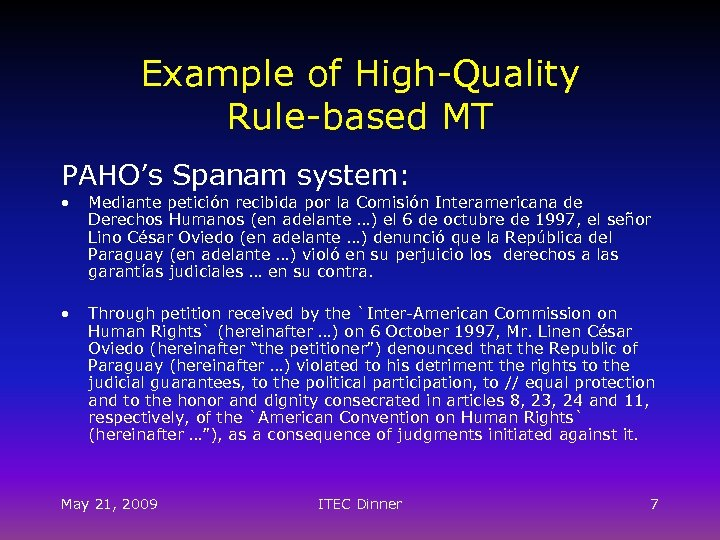 Example of High-Quality Rule-based MT PAHO's Spanam system: • Mediante petición recibida por la