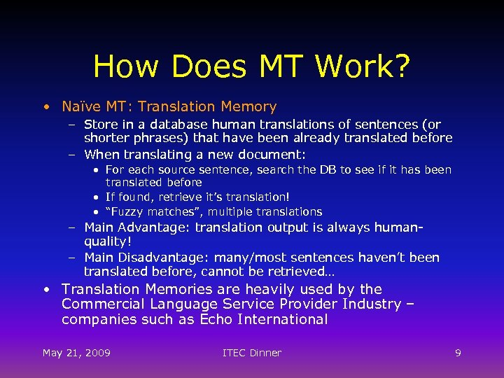 How Does MT Work? • Naïve MT: Translation Memory – Store in a database