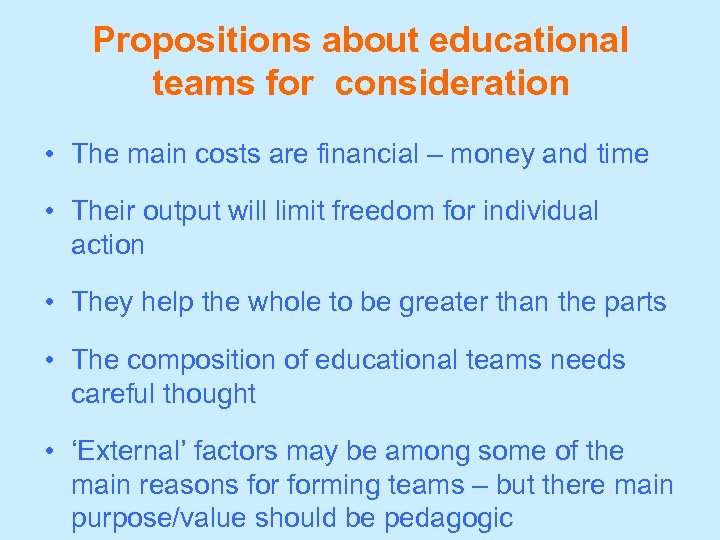 Propositions about educational teams for consideration • The main costs are financial – money
