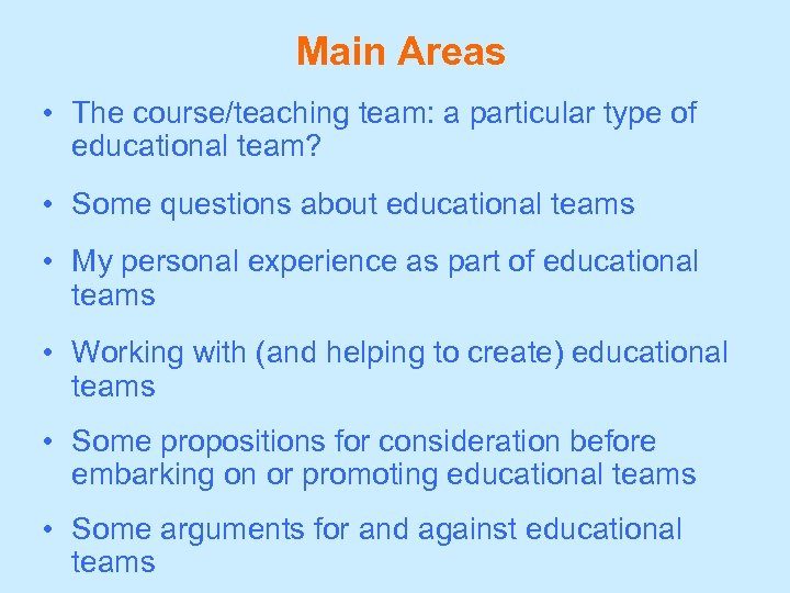 Main Areas • The course/teaching team: a particular type of educational team? • Some