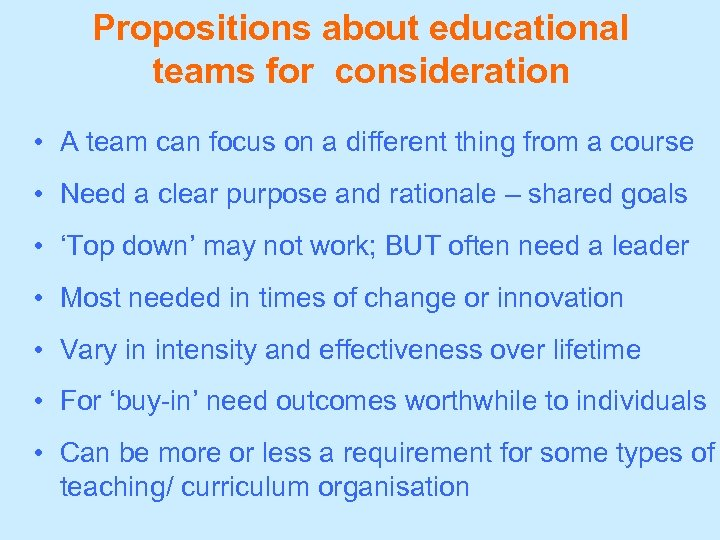 Propositions about educational teams for consideration • A team can focus on a different