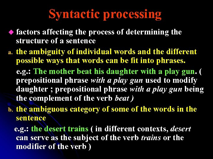 Syntactic processing u factors affecting the process of determining the structure of a sentence