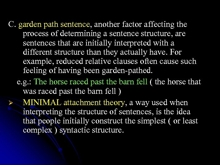 C. garden path sentence, another factor affecting the process of determining a sentence structure,