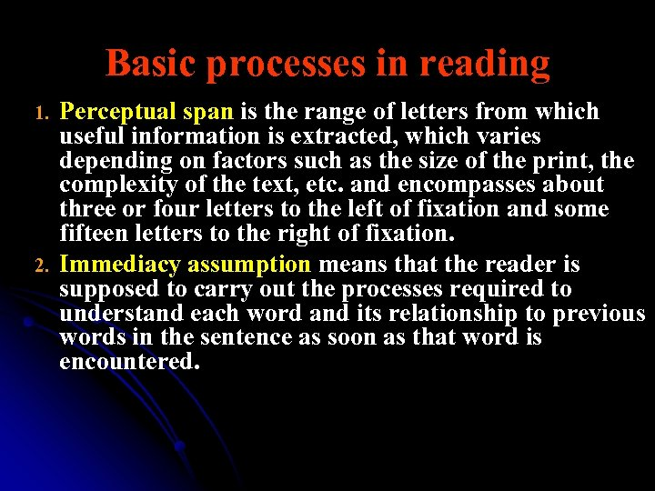 Basic processes in reading 1. 2. Perceptual span is the range of letters from