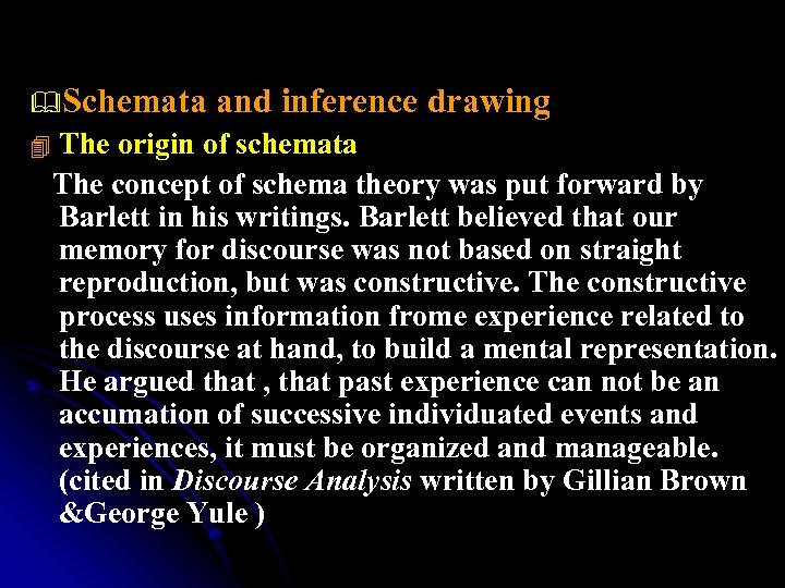 &Schemata and inference drawing The origin of schemata The concept of schema theory was
