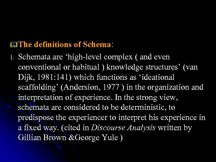 & The definitions of Schema: 1. Schemata are 'high-level complex ( and even conventional