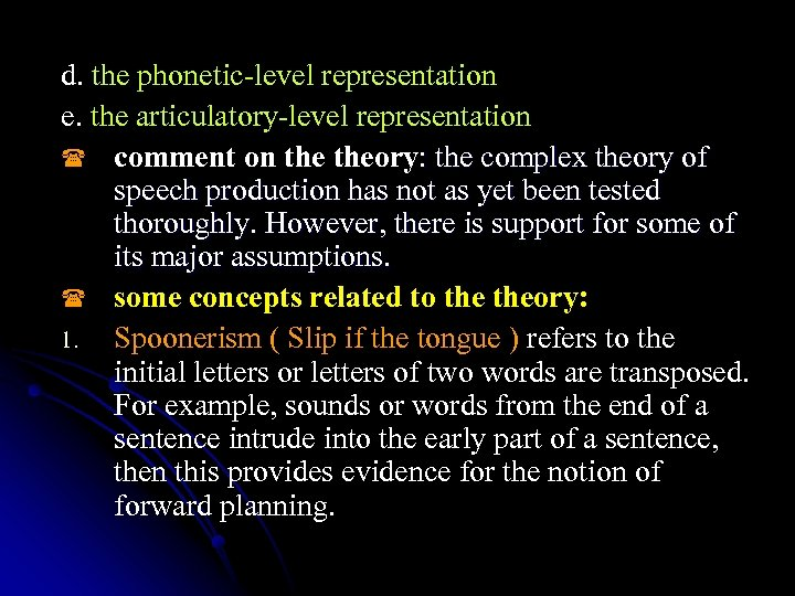 d. the phonetic-level representation e. the articulatory-level representation ( comment on theory: the complex