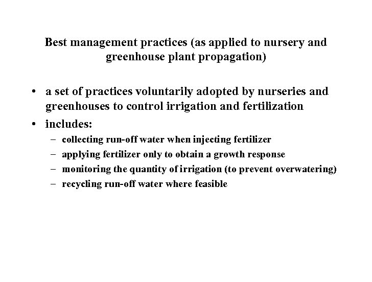 Best management practices (as applied to nursery and greenhouse plant propagation) • a set
