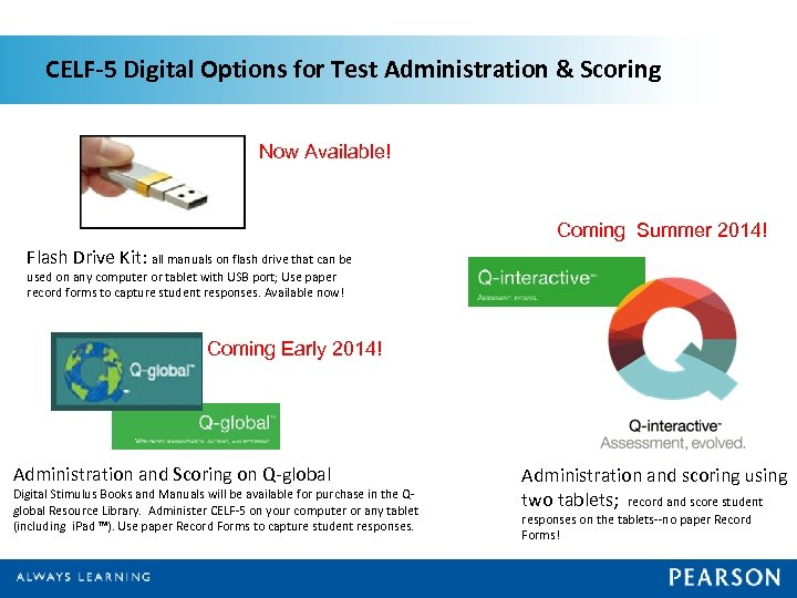 CELF-5 Digital Options for Test Administration & Scoring Now Available! Coming Summer 2014! Flash