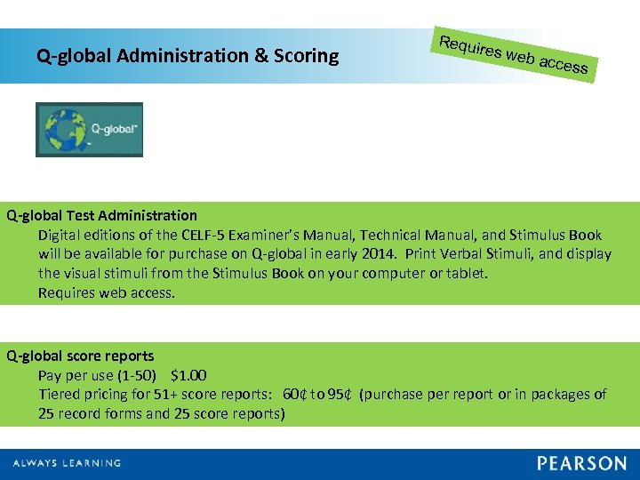 Q-global Administration & Scoring Requir e s web access Q-global Test Administration Digital editions