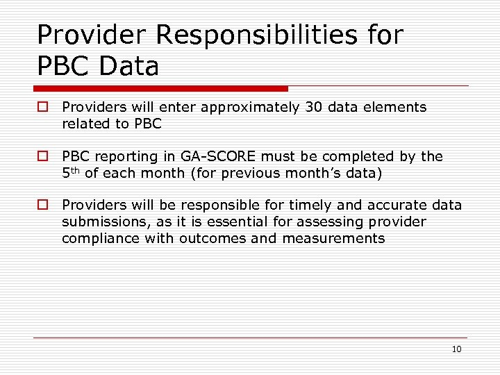 Provider Responsibilities for PBC Data o Providers will enter approximately 30 data elements related