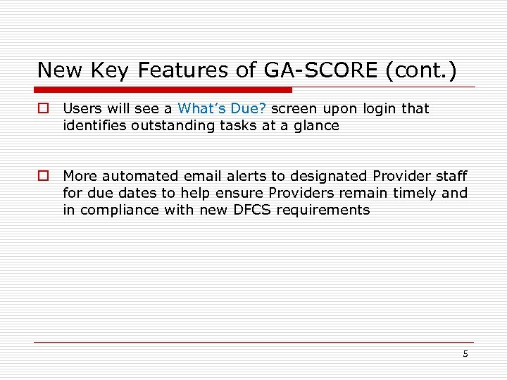New Key Features of GA-SCORE (cont. ) o Users will see a What's Due?