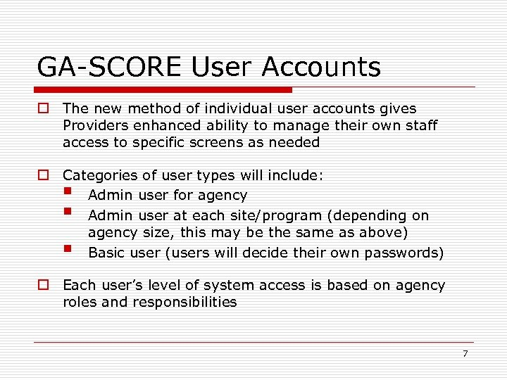 GA-SCORE User Accounts o The new method of individual user accounts gives Providers enhanced