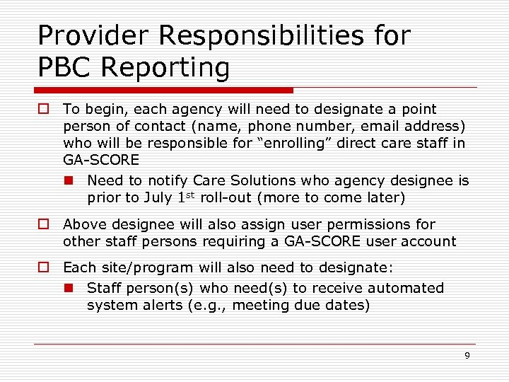 Provider Responsibilities for PBC Reporting o To begin, each agency will need to designate