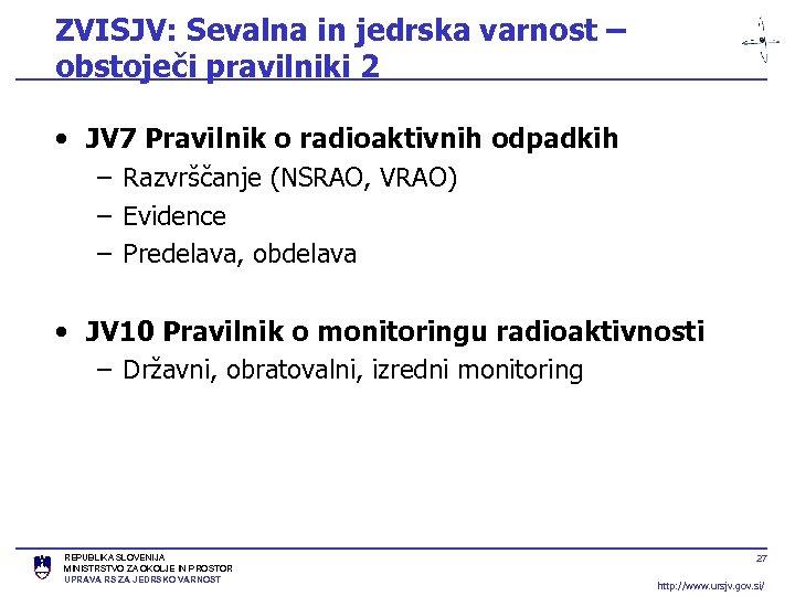 ZVISJV: Sevalna in jedrska varnost – obstoječi pravilniki 2 • JV 7 Pravilnik o