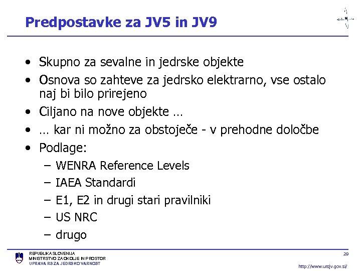 Predpostavke za JV 5 in JV 9 • Skupno za sevalne in jedrske objekte
