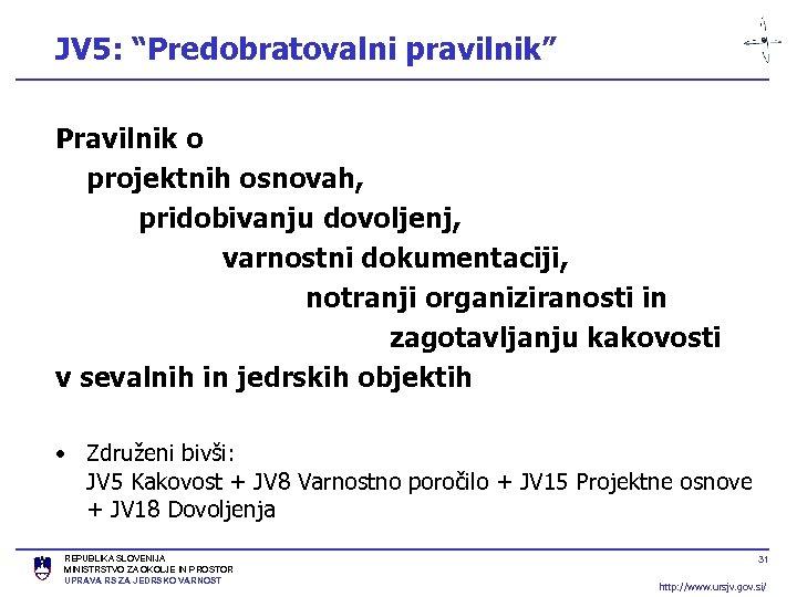 """JV 5: """"Predobratovalni pravilnik"""" Pravilnik o projektnih osnovah, pridobivanju dovoljenj, varnostni dokumentaciji, notranji organiziranosti"""